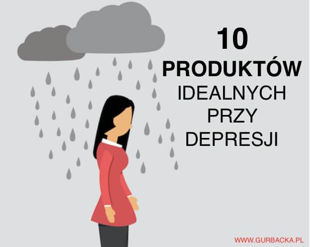 10 produktow dobrych przy depresji
