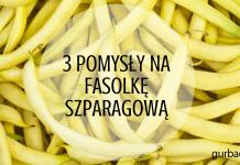 fasolka szparagowa